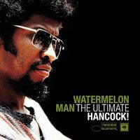 Herbie Hancock: Watermelon Man: The Ultimate Hancock 2 CD Edition 2010