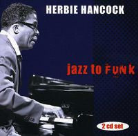 Herbie Hancock: Jazz To Funk 2 CD Deluxe Edition 2006