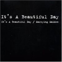 It's A Beautiful Day: It's A Beautiful Day and Marrying Maiden CD 1969-1970 2 Albums 2004