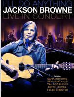 Jackson Browne: I'll Do Anything Live In Concert 2012 DVD 2013 16:9 DTS 5.1