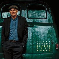 James Taylor: Before This World First Studio Release 13 Years CD/DVD Edition 2015 06-16-15 Release Date