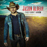 "Jason Aldean: They Don't Know Includes ""She's Country' 'My Kind of Party"" CD 2016 09-09-16 Release Date"