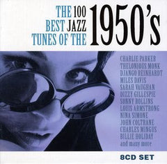 Jazz: 100 Best Jazz Tunes of the 1950S / Various  8 CD Set Various Artists 100 Best Jazz Tunes  2011