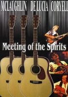 John Mclaughlin: Meeting Of The Spirits Live Performance 1979 John McLaughlin, Larry Coryell and Paco De Lucia DVD 2003