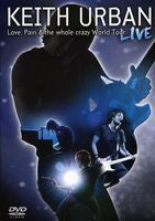 Keith Urban: Love Pain & The Whole Crazy World 2008 DVD 2009