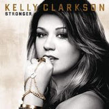 Kelly Clarkson: Stronger CD 2011 Deluxe Editions Includes Four Bonus Tracks