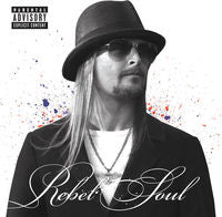 "Kid Rock: Rebel Soul CD  w/ lead single ""Let's Ride"" 2012"