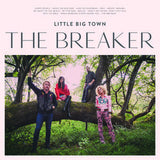 "Little Big Town: The Breaker 7th Studio Album Includes "" Better Man"" CD 2017 02-24-17 Release Date"
