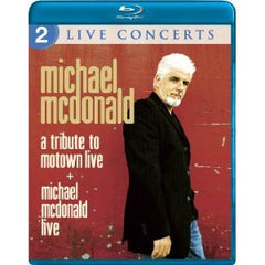 Michael McDonald: 2 Live Concerts: Live-A Tribute To Motown (Blu-ray) & Michael McDonald Live-2011