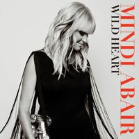 Mindi Abair: Wild Heart CD 2014 Guests (Gregg Allman, Booker T. Jones, Keb' Mo', Joe Perry, Trombone Shorty, Waddy Wachtel, Max Weinberg