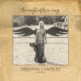 Miranda Lambert: The Weight Of These Wings Double Album 2 CD 24 Tracks 2016 11-18-16 Release Date