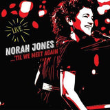 Norah Jones: Til We Meet Again- Performances from the US, France, Italy, Brazil and Argentina 2017-19. Recorded Live (CD) 2021  Release Date: 4/16/2021