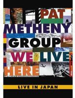 Pat Metheny Group: We Live Here Live In Japan 1995 DVD 2013 DTS 5.1