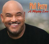 Phil Perry: A Mighty Love CD 2009 R&B Soul