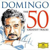 Placido Domingo: The 50 Greatest Tracks 2 CD 2015 11-13-15 Release Date