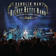 Dickey Betts Band: Ramblin' Man Live At The St. George Theatre 2018 (CD/Blu-ray) DTS-HD Master Audio 2019 Release Date 7/26/19