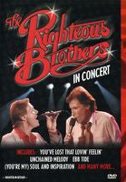 The Righteous Brothers: Live In Concert: Greatest Hits Roxy Theatre 1983 Including (You're My) Soul and Inspiration, Unchained Melody, You've Lost That Lovin' Feelin', and more. DVD 2003