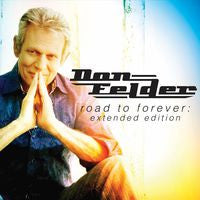 Don Felder: Road To Forever CD 2014 Expanded Edition 3-25-14 Release Date