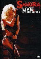 Shakira: Live & Off The Record 2003 Tour of The Mongoose DVD & Bonus CD  2004