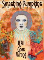 Smashing Pumpkins: If All Goes Wrong 2007 2 DVD Edition 2008 16:9  Dolby Digital 5.1
