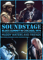 Soundstage: Blues Summit In Chicago 1974 Muddy Waters, Johnny Winter, Dr. John, Buddy Miles and more...DVD 2013.