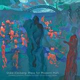 Stale Kleiberg: Mass for Modern Man (KLEIBERG / TRONDHEIM SYMPHONY ORCHESTRA) Blu-ray Audio Only + SACD  2017 05-19-17 Release Date