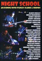 Stanley Clarke: Night School-Musicians Institute Hollywood, CA. 2002 DVD 2007 16:9 DTS 5.1