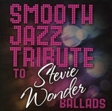Stevie Wonder: Smooth Jazz Tribute To Stevie Wonder Ballads CD 2013