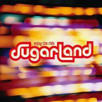Sugarland: Enjoy The Ride-CD 2006 American Music Award-Grammy Nominated Album