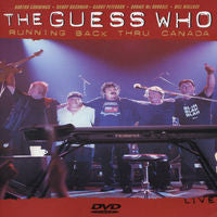 The Guess Who: Running Back Thru Canada Live Winnipeg 2000 DVD 2004 Dolby Digital 16:9 DTS 5.1