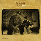 Taj Mahal: Labor Of Love Acoustic Sounds Pressing  (200 Gram Vinyl, 2PC) LP 2016 Release Date 12/16/16