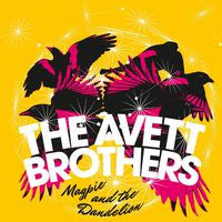 The Avett Brothers: Magpie & the Dandelion CD 2013