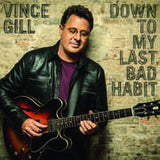 Vince Gill: Down to My Last Bad Habit CD 2016 02-12-16 Release Date