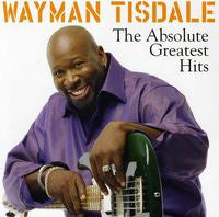 Wayman Tisdale: Absolute Greatest Hits 12 Tracks CD 2013