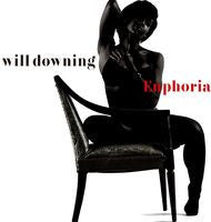 Will Downing: Euphoria CD 2014 R&B to Blues to Blue-Eyed Soul-Jazz 3-25-14 Release Date