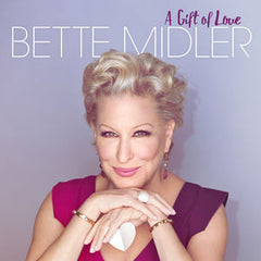 Bette Midler: A Gift Of Love CD 2015 12-04-15 Release Date