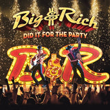 Big & Rich: Did It For The Party CD 2017 Release Date 9/15/17