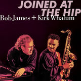 Bob James & Kirk Whalum: Joined At The Hip 1999 (SACD Hybrid) 2019 Release Date: 12/20/2019