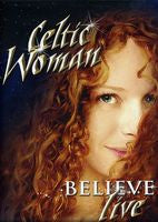 Celtic Woman: Believe Live Fox Theater Atlanta, Georgia 2012 DVD 2012 16:9 DTS 5.1
