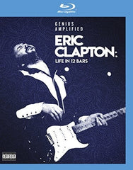 Eric Clapton: Genius Amplified Life In 12 Bars (Blu-ray) DTS-HD Master Audio 2018 Release Date 6/8/18