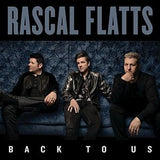 Rascal Flatts: Back To Us-Country Superstars 10th Studio Album CD 2017 05-19-17 Release Date