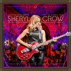 Sheryl Crow: Be Myself Tour Live At The Capitol Theatre (2CD/DVD) 3 Disc Box Set 2017 Release Date 11/9/18
