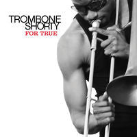 Trombone Shorty: For True CD 2011 Jazz