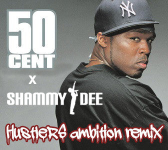 50 Cent x Shammy Dee - Hustler's Ambition Remix