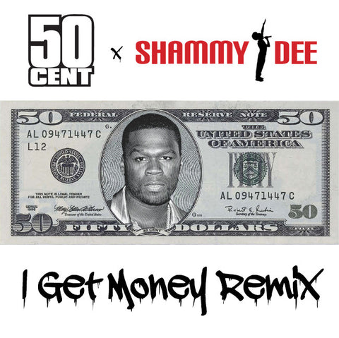 50 Cent x Shammy Dee - I Get Money Remix
