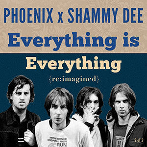 Phoenix x Shammy Dee - Everything Is Everything