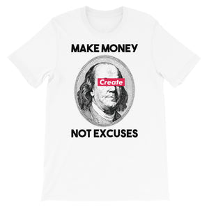 Make Money, Not Excuses Tee