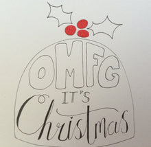 Load image into Gallery viewer, OMFG its Christmas card - rude christmas card, silly christmas card, funny christmas card, christmas pudding