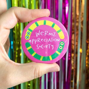 Wermz Appreciation Society 58mm badge