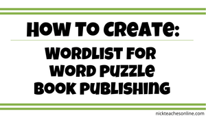 How To Create: Wordlist for Word Puzzle Book Publishing